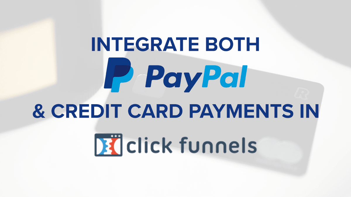 Credit Card&Paypal In Clickfunnels